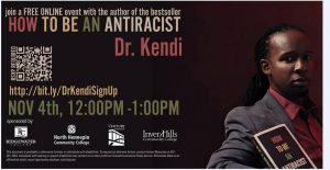 """join a FREE ONLINE event with the author of the bestseller Dr. Kendi. Sign up """"https://bit.ly/DrKendiSignUp"""" November 4th, 12:00pm-1:00pm. Sponsored by: Ridgewater College, North Hennepin Community College, Century College and Inver Hills Community College."""