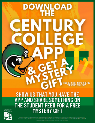 Download the Century College App & get a free mystery gift. Show us that you have the app and share something on the student feed for a free mystery gift. Find us in the app store w/ 'Century College' or visit century.campusapp.com